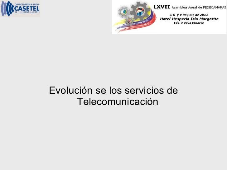 Evolución se los servicios de Telecomunicación