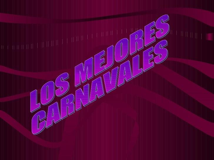 LOS MEJORES CARNAVALES