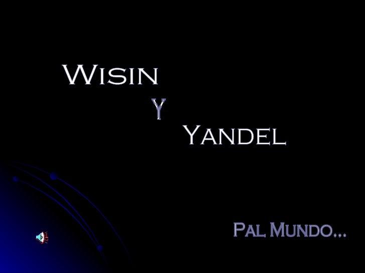 Wisin Y Yandel Pal Mundo...