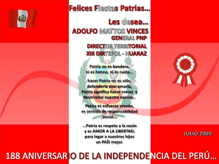 Felices Fiestas Patrias… Les desea… ADOLFO MATTOS VINCES GENERAL