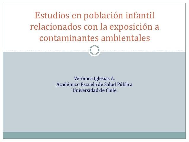 Estudios en población infantil relacionados con la exposición a contaminantes ambientales (V. Iglesias)