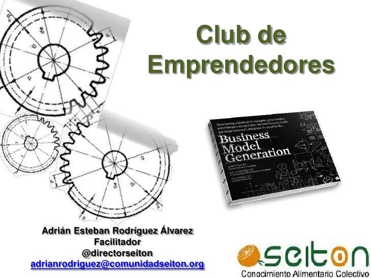 Club de                       Emprendedores  Adrián Esteban Rodríguez Álvarez              Facilitador           @director...