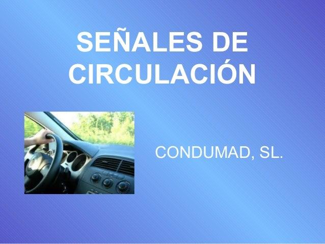 PRESENTACIÓN DE SEÑALES DE CIRCULACIÓN