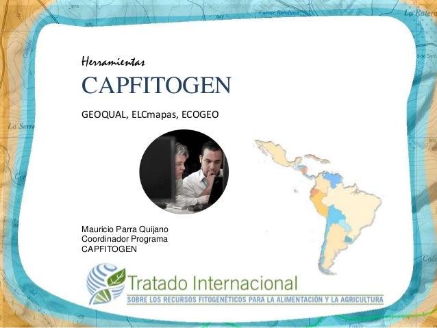 Taller Nacional CAPFITOGEN 2 - Herramientas GEOQUAL, ELCmapas y ECOGEO