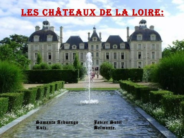 Les châteaux de la Loire: Samanta Arduengo Ruiz .  Javier Sutil Belmonte.