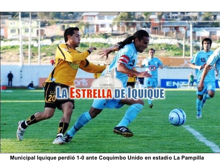 Municipal Iquique perdio 1-0 ante Coquimbo Unido