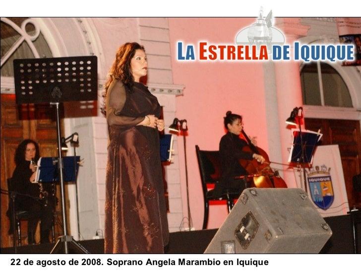 22 de agosto de 2008. Soprano Angela Marambio en Iquique
