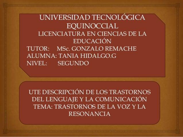 UNIVERSIDAD TECNOLÓGICA EQUINOCCIAL LICENCIATURA EN CIENCIAS DE LA EDUCACIÓN TUTOR: MSc. GONZALO REMACHE ALUMNA: TANIA HID...