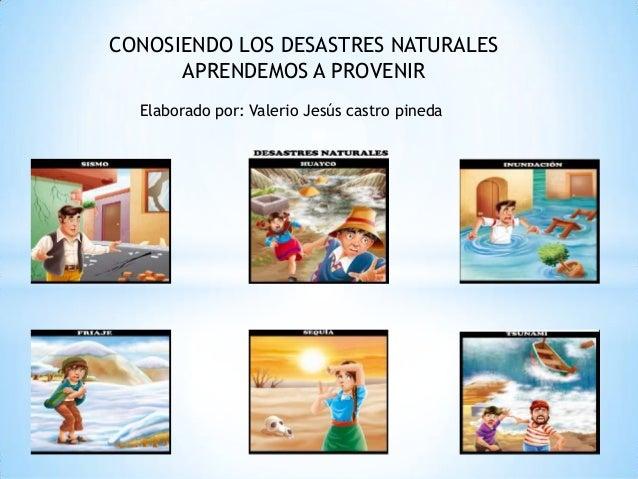 conociendo los desastres naturales aprendemos a prevenir