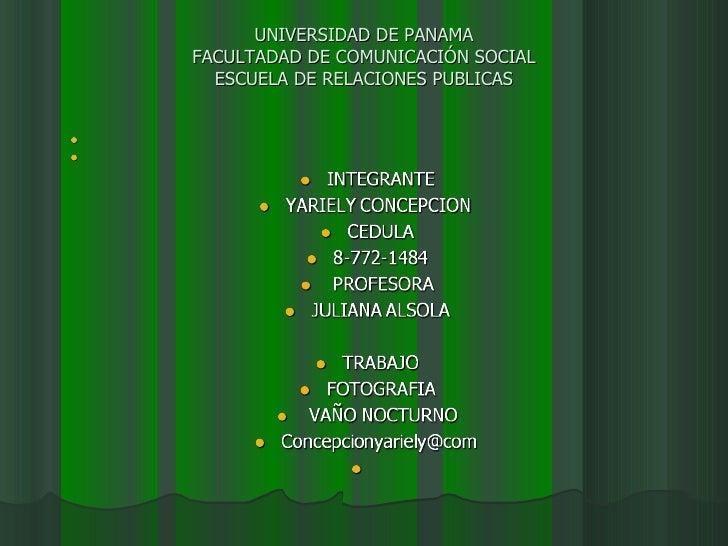UNIVERSIDAD DE PANAMA FACULTADAD DE COMUNICACIÓN SOCIAL ESCUELA DE RELACIONES PUBLICAS