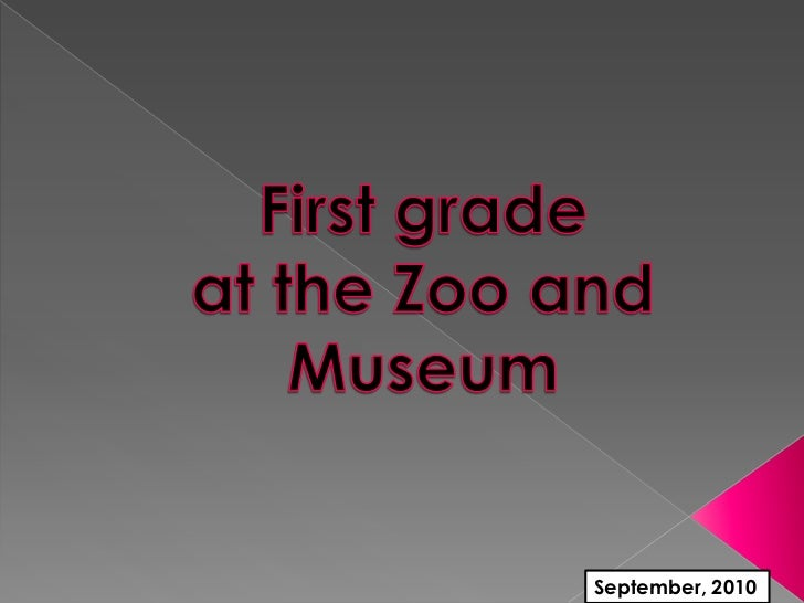 First grade at the Zoo and Museum<br />September, 2010<br />