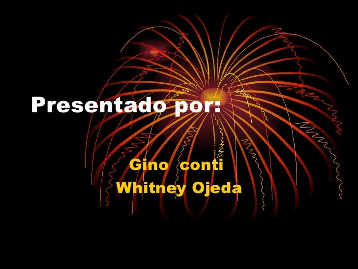Presentado por: Gino  conti  Whitney Ojeda