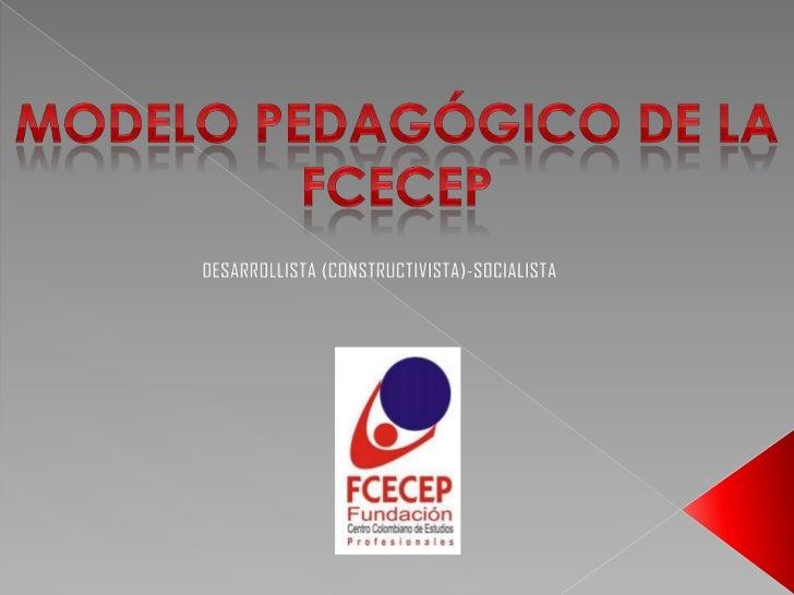 A partir de una construcción colectiva en la FCECEP, se halevantado un intencional Modelo Pedagógico cuya esenciade caráct...