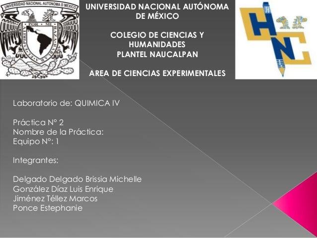 UNIVERSIDAD NACIONAL AUTÓNOMA DE MÉXICO COLEGIO DE CIENCIAS Y HUMANIDADES PLANTEL NAUCALPAN AREA DE CIENCIAS EXPERIMENTALE...