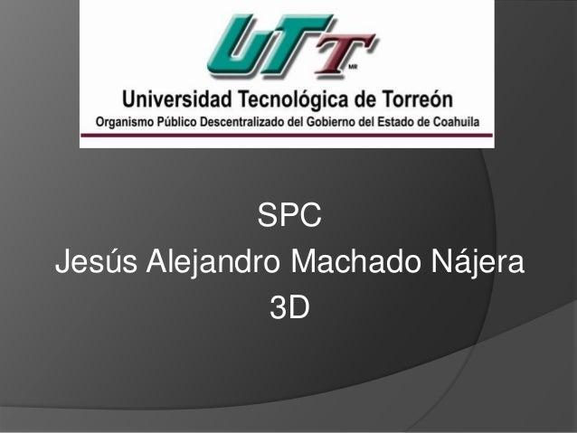 SPC Jesús Alejandro Machado Nájera 3D