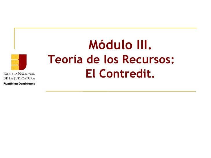 Módulo III. Teoría de los Recursos:  El Contredit.