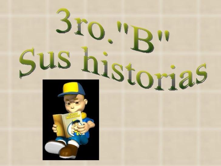 """3ro.""""B"""" Sus historias"""