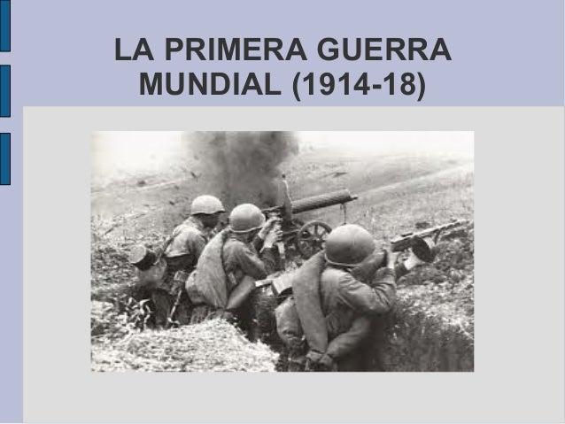 LA PRIMERA GUERRA MUNDIAL (1914-18)
