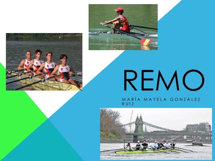 remo<br />María mayela González Ruiz<br />