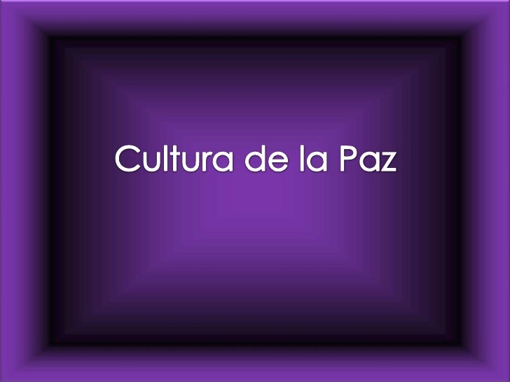 Cultura de la Paz <br />