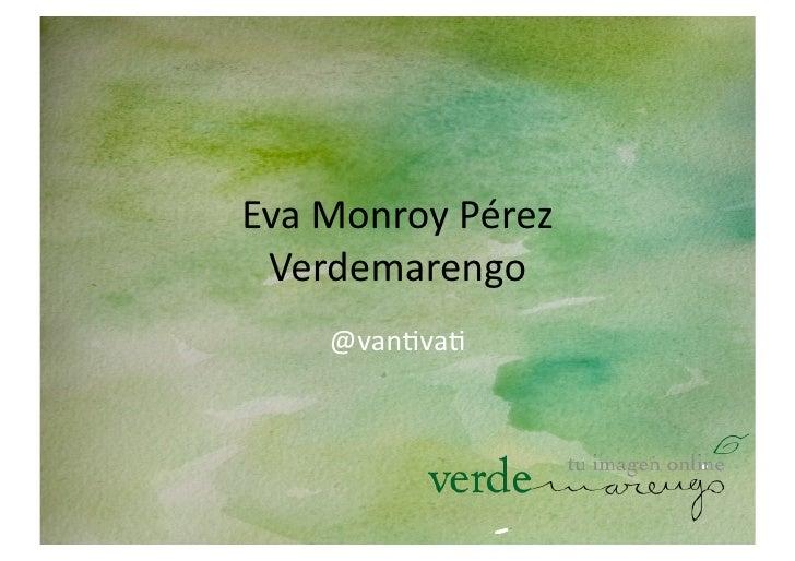 Eva Monroy Pérez  Verdemarengo        @van3va3