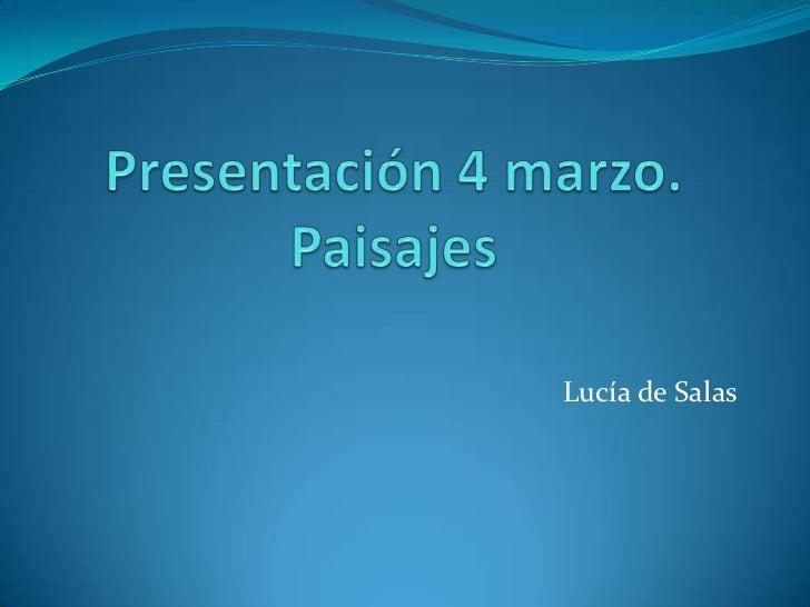 Presentación 4 marzo.Paisajes<br />Lucía de Salas<br />