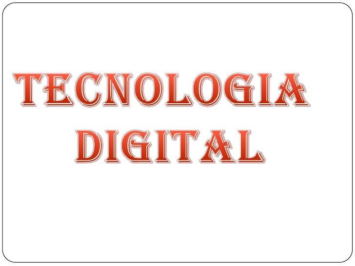TECNOLOGIA<br /> DIGITAL<br />