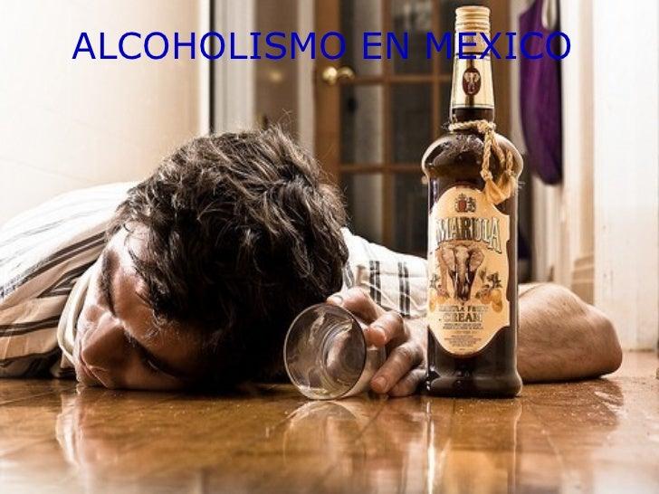 ALCOHOLISMO EN MEXICO