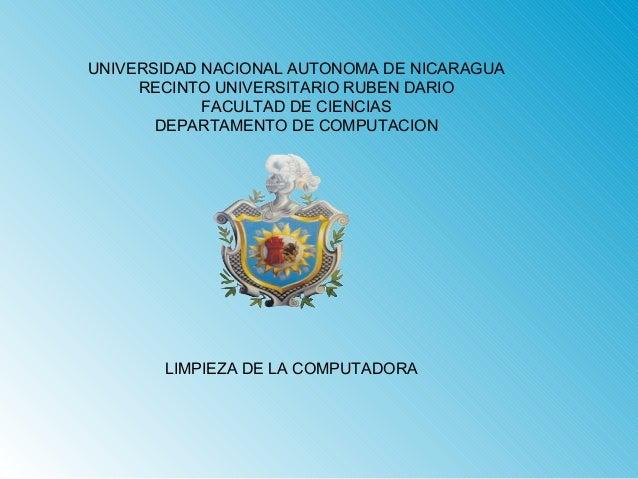 UNIVERSIDAD NACIONAL AUTONOMA DE NICARAGUA  RECINTO UNIVERSITARIO RUBEN DARIO  FACULTAD DE CIENCIAS  DEPARTAMENTO DE COMPU...