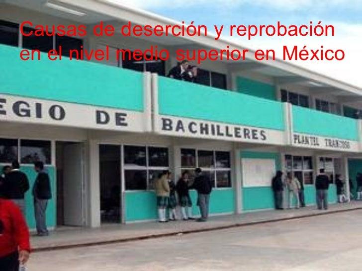 Causas de deserción y reprobaciónen el nivel medio superior en México