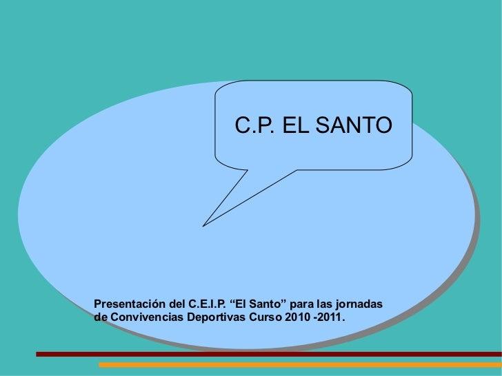 """Presentación del C.E.I.P. """"El Santo"""" para las jornadas de Convivencias Deportivas Curso 2010 -2011.  C.P. EL SANTO"""