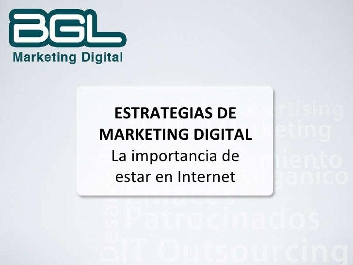 ESTRATEGIAS DE MARKETING DIGITAL La importancia de estar en Internet
