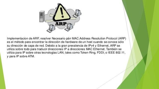 Implementacion de ARP, resolver Necesario párr MAC.Address Resolution Protocol (ARP) es el método para encontrar la direcc...