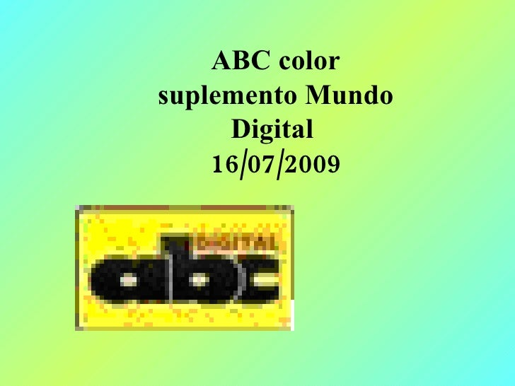 ABC color  suplemento Mundo  Digital  16/07/2009