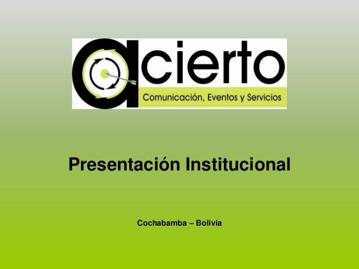 Presentación Institucional ACIERTO Comunicación, Eventos y Servicios