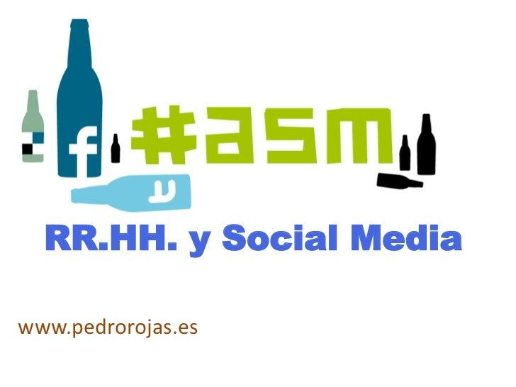 RR.HH. y Social Media<br />www.pedrorojas.es<br />