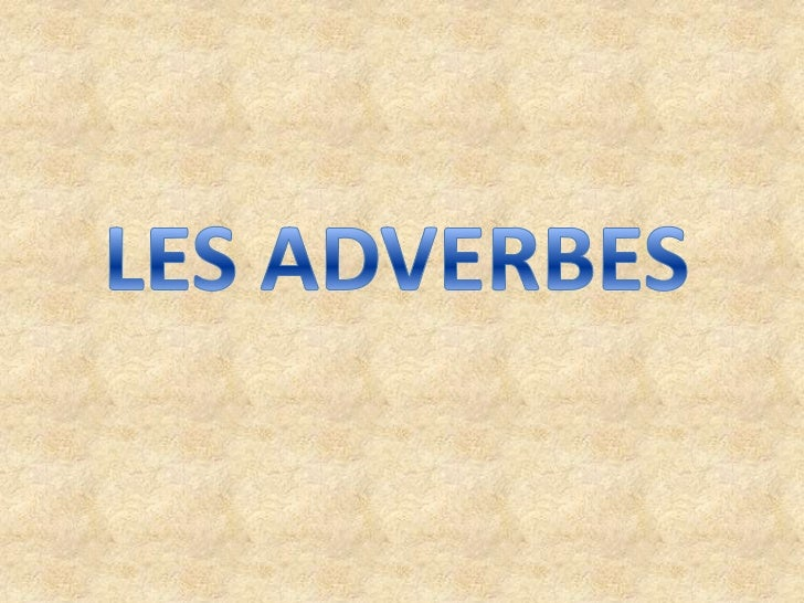 LES ADVERBES<br />