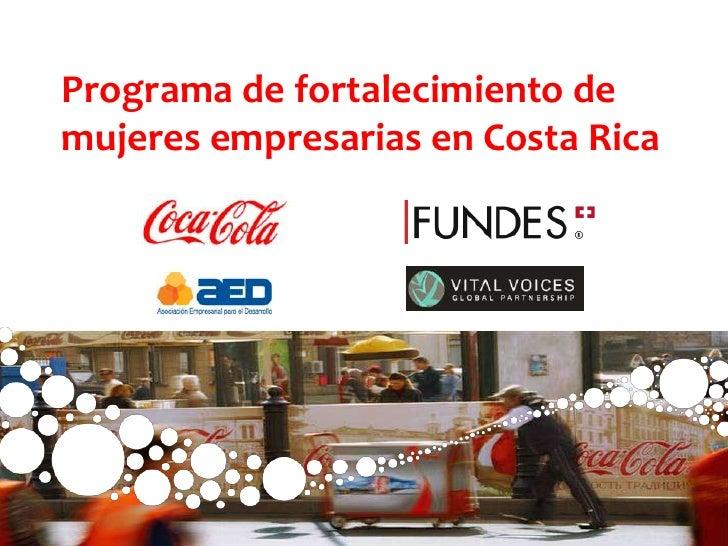 Programa de fortalecimiento de mujeres empresarias en Costa Rica<br />Classified - Internal use<br />