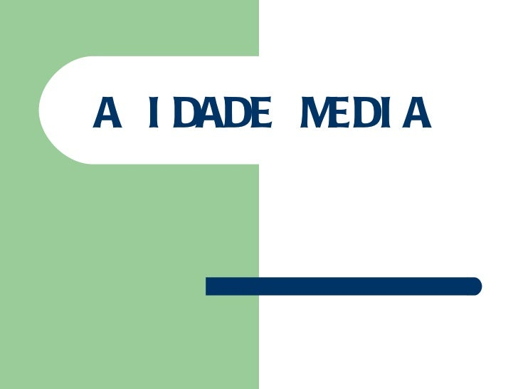 A IDADE MEDIA