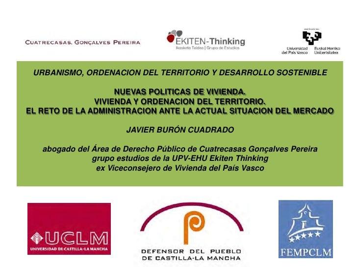 URBANISMO, ORDENACION DEL TERRITORIO Y DESARROLLO SOSTENIBLENUEVAS POLITICAS DE VIVIENDA.VIVIENDA Y ORDENACION DEL TERRIT...