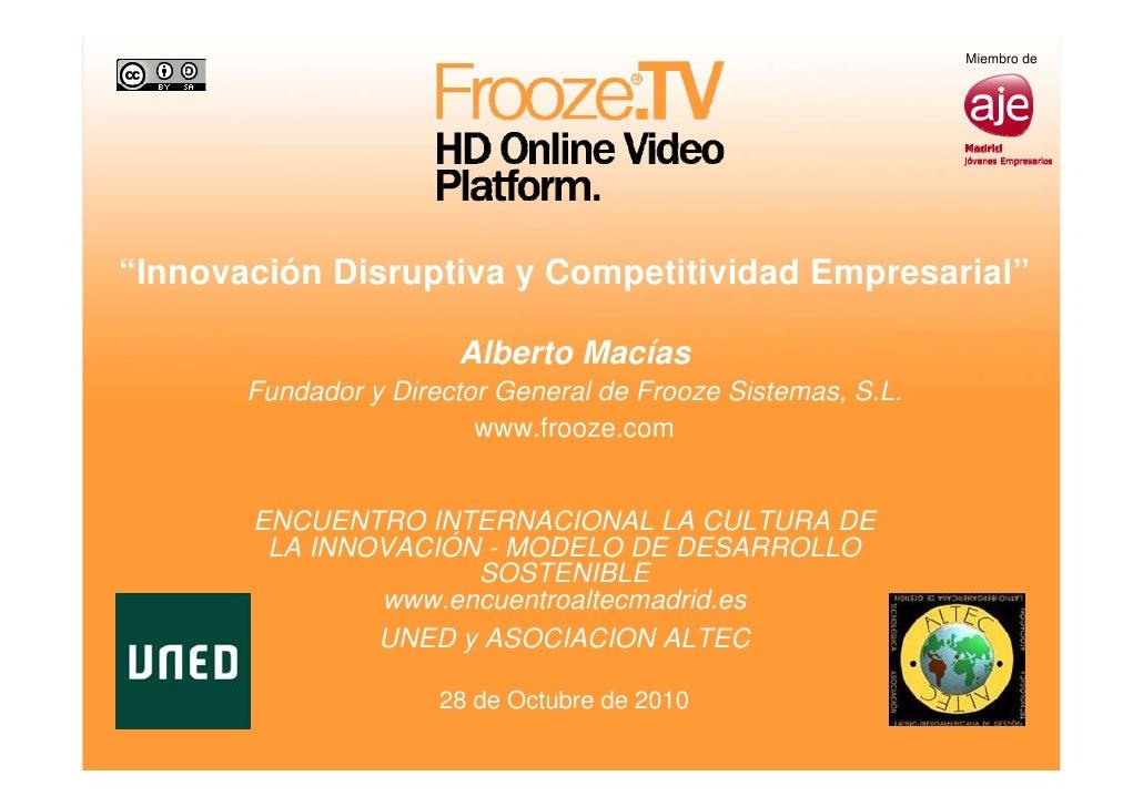 """Miembro de""""Innovación Disruptiva y Competitividad Empresarial""""                       Alberto Macías       Fundador y Direc..."""