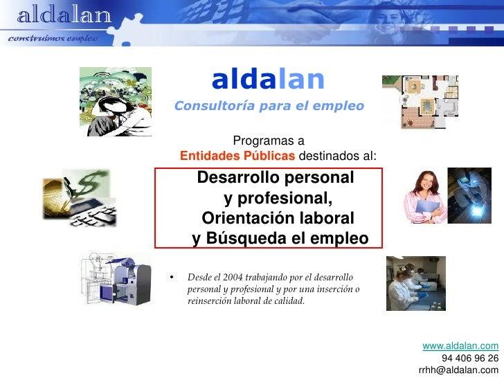 aldalanConsultoría para el empleo            Programas a    Entidades Públicas destinados al:       Desarrollo personal   ...