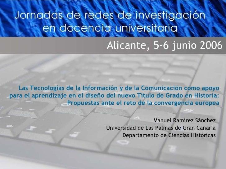 Las Tecnologías de la Información y de la Comunicación como apoyo para el aprendizaje en el diseño del nuevo Título de Gra...