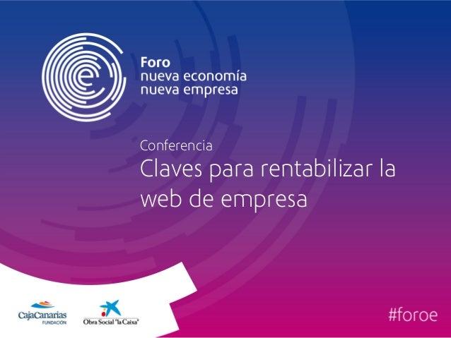Conferencia  Claves para rentabilizar la  web de empresa