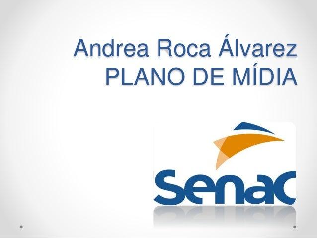 Andrea Roca Álvarez  PLANO DE MÍDIA