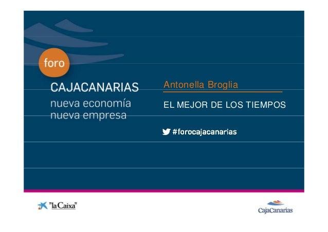 BibliAntonella Broglia en Nuevas Claves para la economía y la empresa en la revolución actual, dentro del Foro CajaCanarias, Nueva Economía Nueva Empresa