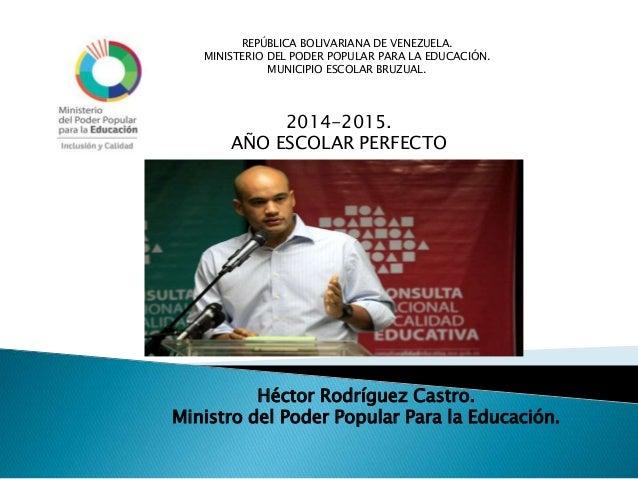 REPÚBLICA BOLIVARIANA DE VENEZUELA. MINISTERIO DEL PODER POPULAR PARA LA EDUCACIÓN. MUNICIPIO ESCOLAR BRUZUAL. Héctor Rodr...