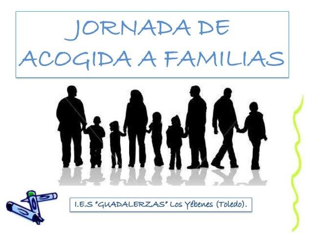 """JORNADA DE ACOGIDA A FAMILIAS I.E.S """"GUADALERZAS"""" Los Yébenes (Toledo)."""