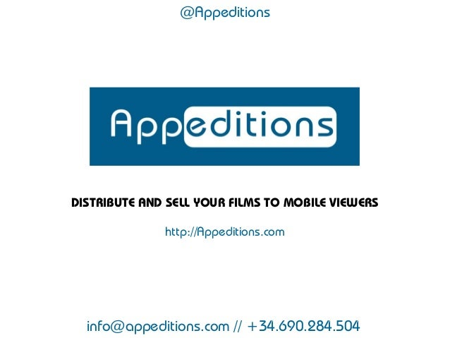 @AppeditionsDISTRIBUTE AND SELL YOUR FILMS TO MOBILE VIEWERS              http://Appeditions.com  info@appeditions.com // ...