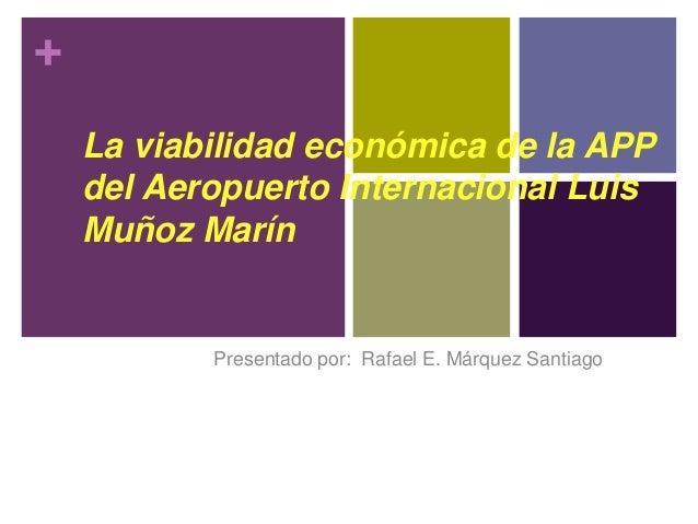 Presentación Alianza Público privada Aeropuerto Luis Muñoz Marín